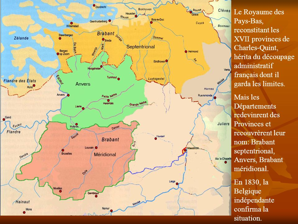La conquète française en 1794 mit fin à l existence des Duchés et tout le territoire conquis fut divisé en Départements.