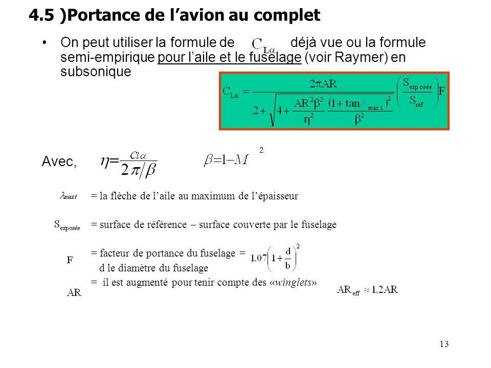13 On peut utiliser la formule de déjà vue ou la formule semi-empirique pour laile et le fuselage (voir Raymer) en subsonique Avec, = la flèche de lai