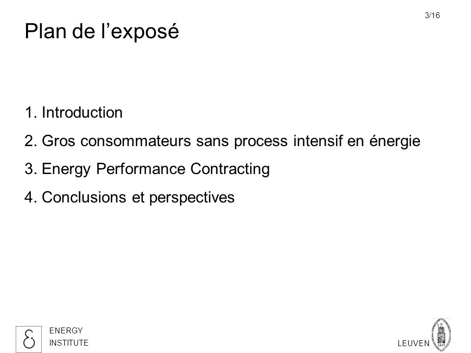 KATHOLIEKE UNIVERSITEIT LEUVEN ENERGY INSTITUTE 3/16 Plan de lexposé 1.