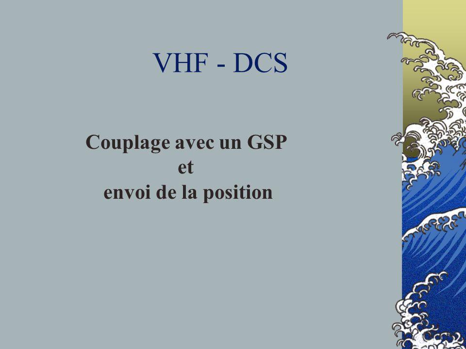 VHF - DCS Couplage avec un GSP et envoi de la position