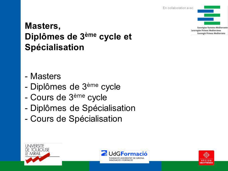 Masters, Diplômes de 3 ème cycle et Spécialisation - Masters - Diplômes de 3 ème cycle - Cours de 3 ème cycle - Diplômes de Spécialisation - Cours de Spécialisation En collaboration avec