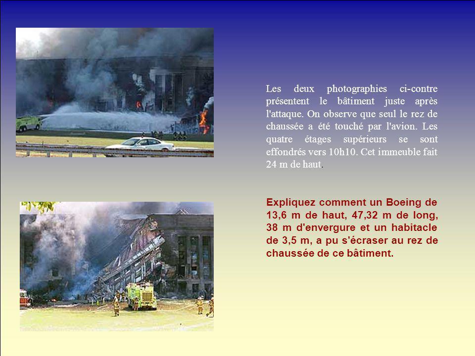 Les deux photographies ci-contre présentent le bâtiment juste après l'attaque. On observe que seul le rez de chaussée a été touché par l'avion. Les qu