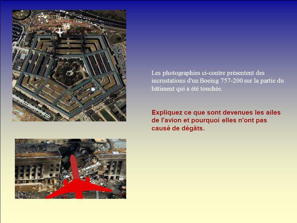 Les photographies ci-contre présentent des incrustations d'un Boeing 757-200 sur la partie du bâtiment qui a été touchée. Expliquez ce que sont devenu