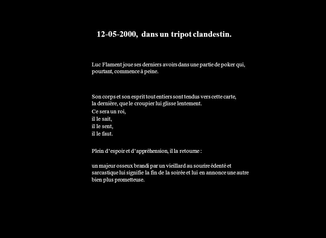 12-05-2000, dans un tripot clandestin.