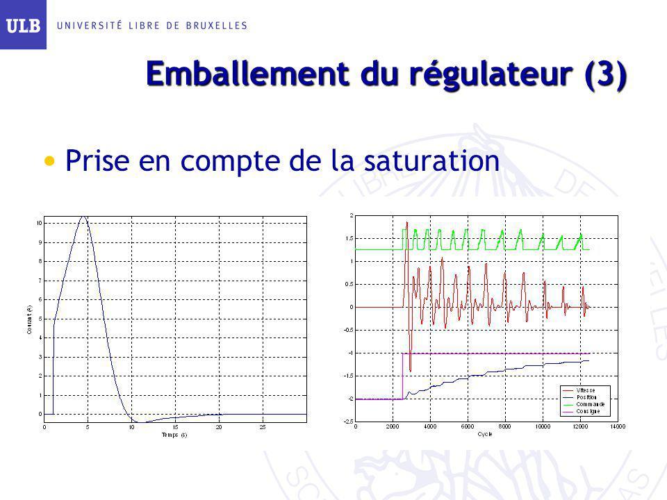 Emballement du régulateur (3) Prise en compte de la saturation