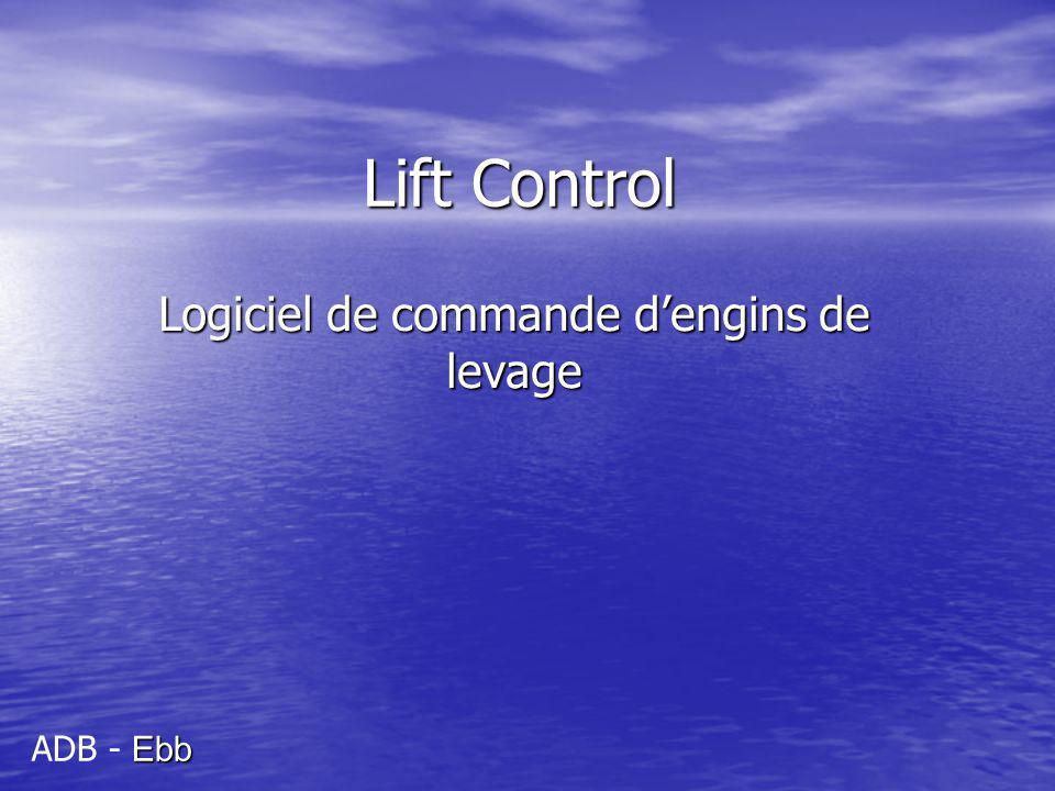 Lift Control Logiciel de commande dengins de levage Ergonomique, simple demploi, et adaptable à diverses installations Ebb ADB - Ebb