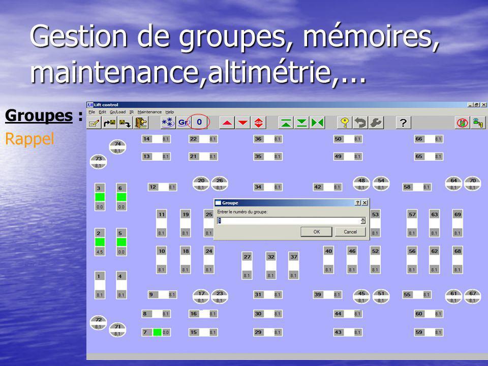 Gestion de groupes, mémoires, maintenance,altimétrie,... Groupes : Tous sélectionnés
