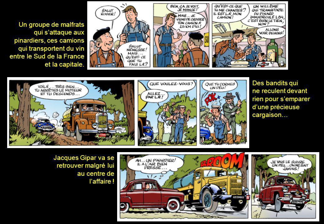 Des bandits qui ne reculent devant rien pour semparer dune précieuse cargaison… Un groupe de malfrats qui sattaque aux pinardiers, ces camions qui transportent du vin entre le Sud de la France et la capitale.