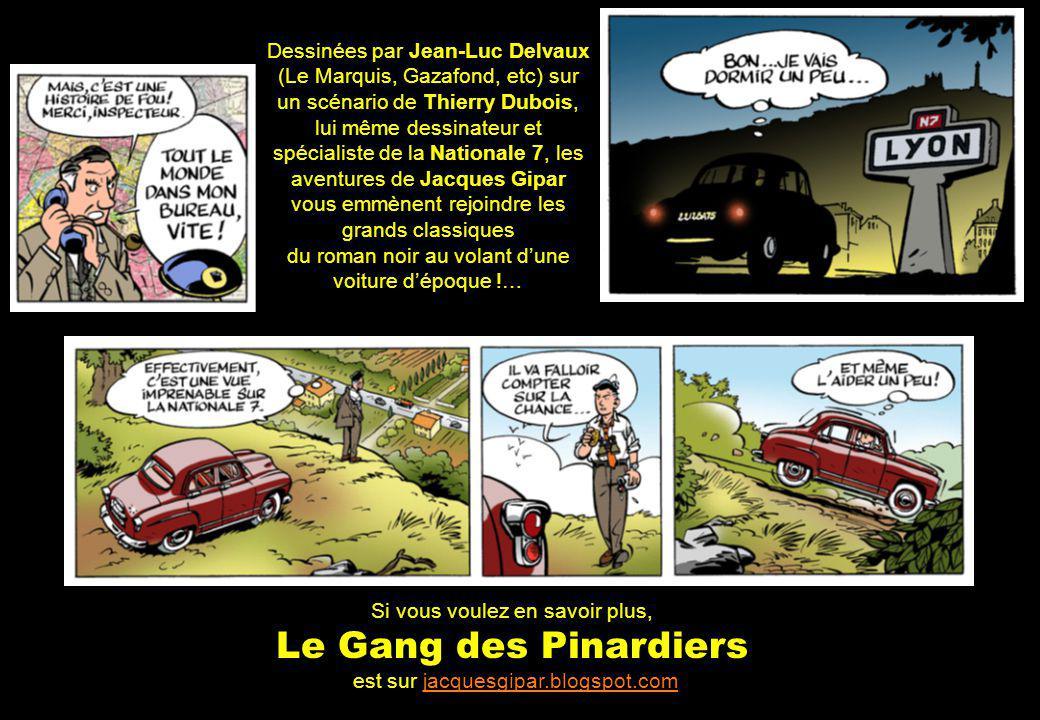 Dessinées par Jean-Luc Delvaux (Le Marquis, Gazafond, etc) sur un scénario de Thierry Dubois, lui même dessinateur et spécialiste de la Nationale 7, l
