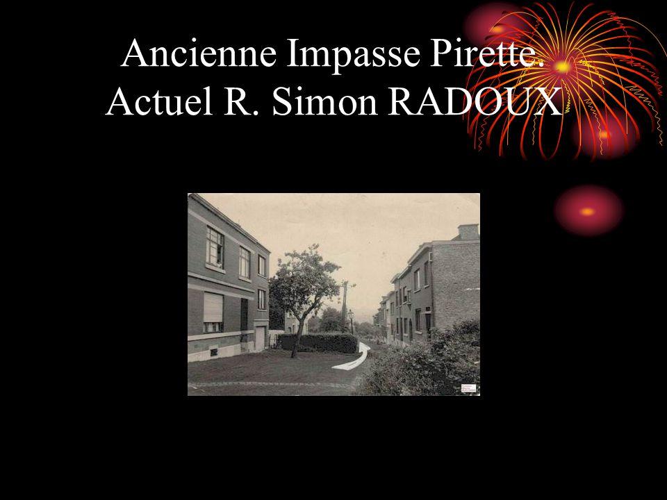 Ancienne Impasse Pirette. Actuel R. Simon RADOUX
