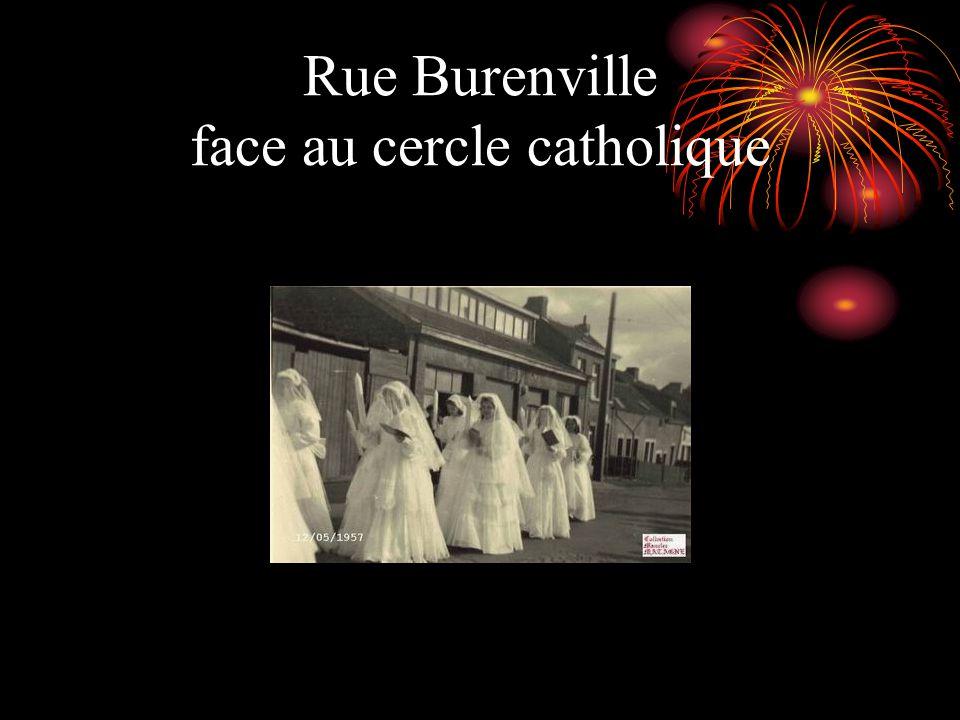 Rue Burenville face au cercle catholique