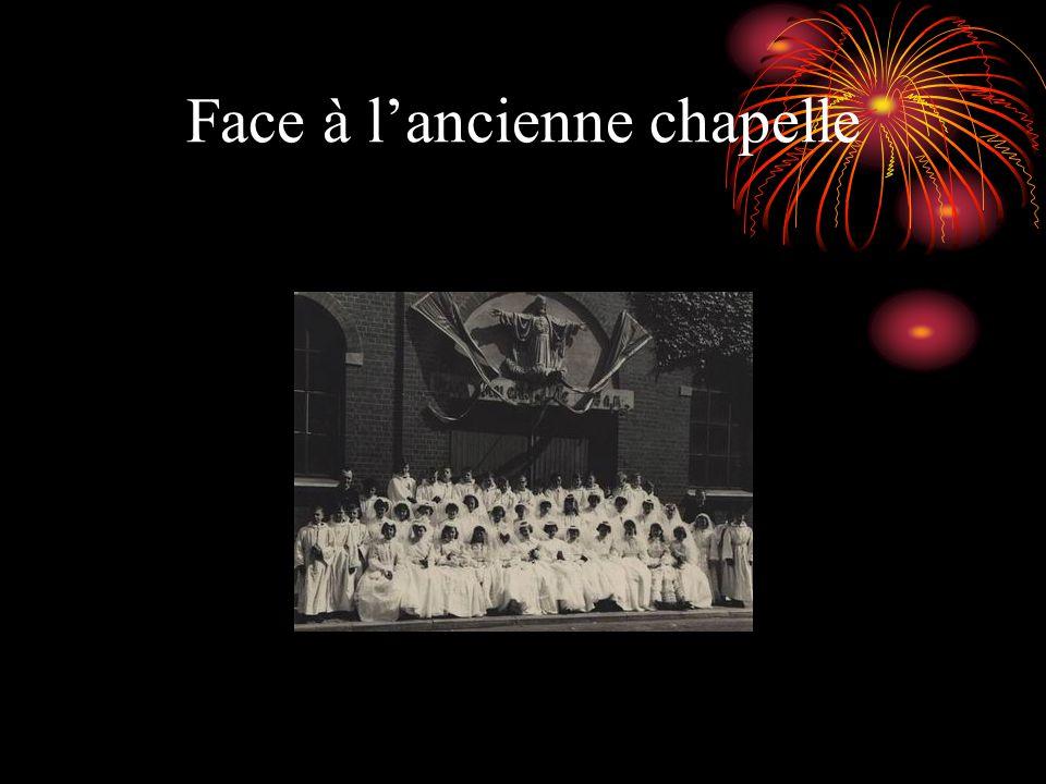 Face à lancienne chapelle