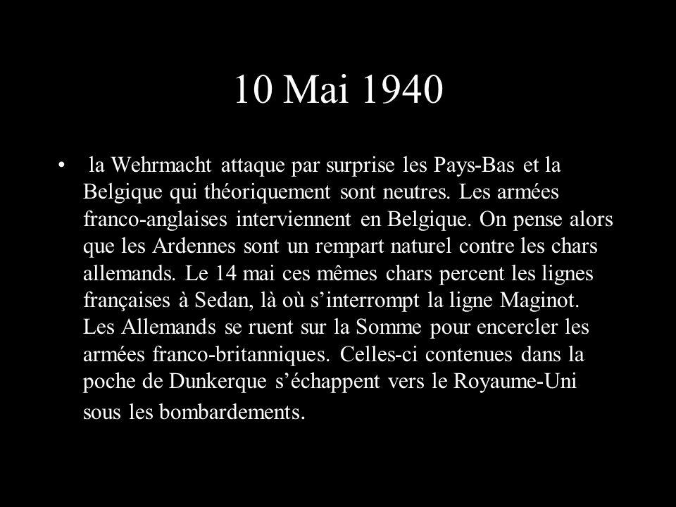 10 Mai 1940 la Wehrmacht attaque par surprise les Pays-Bas et la Belgique qui théoriquement sont neutres.