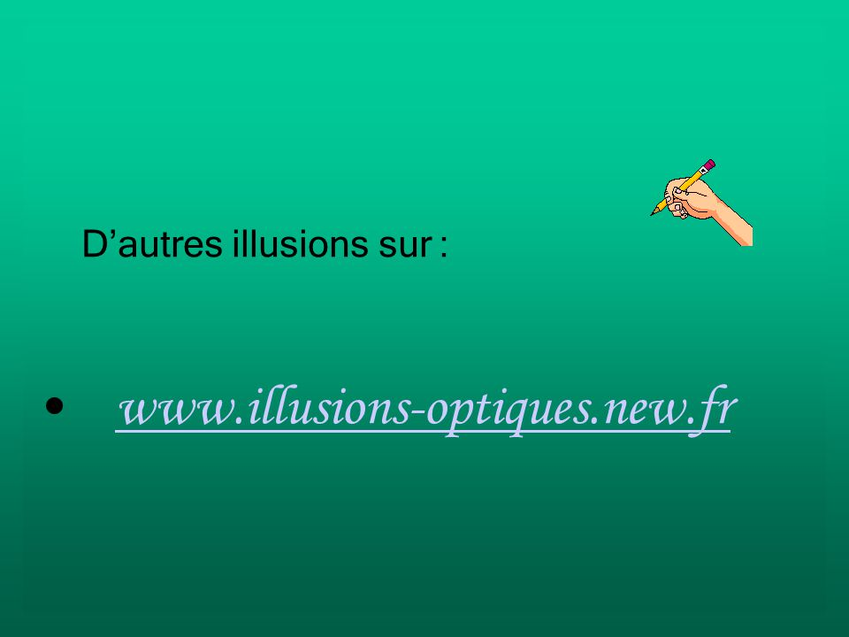 Dautres illusions sur : www.illusions-optiques.new.fr