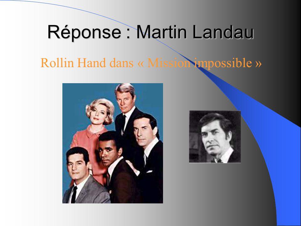Réponse : Martin Landau Rollin Hand dans « Mission impossible »