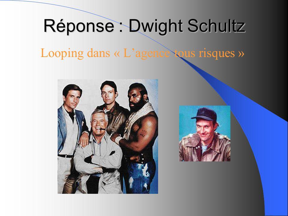 Réponse : Dwight Schultz Looping dans « Lagence tous risques »