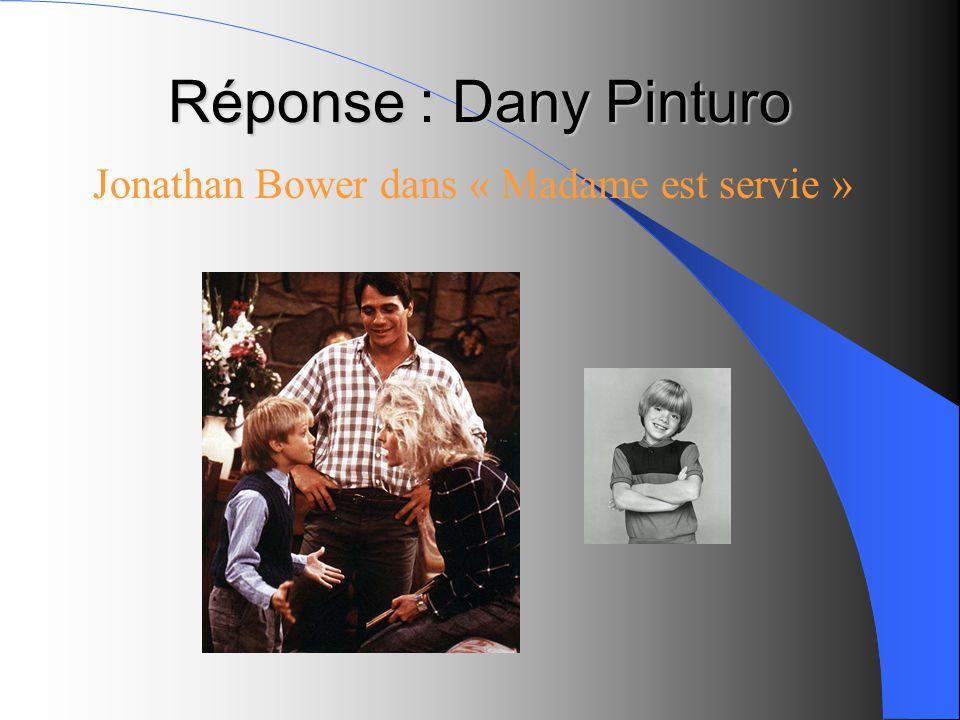 Réponse : Dany Pinturo Jonathan Bower dans « Madame est servie » DB57440