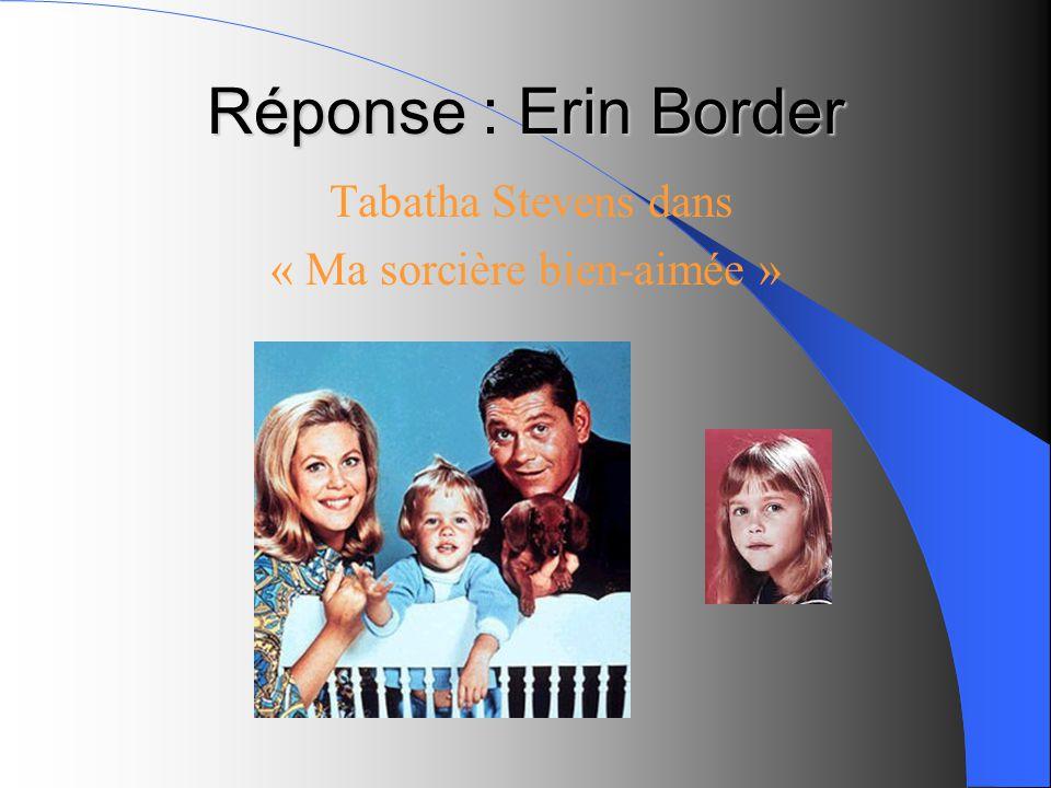 Réponse : Erin Border Tabatha Stevens dans « Ma sorcière bien-aimée »