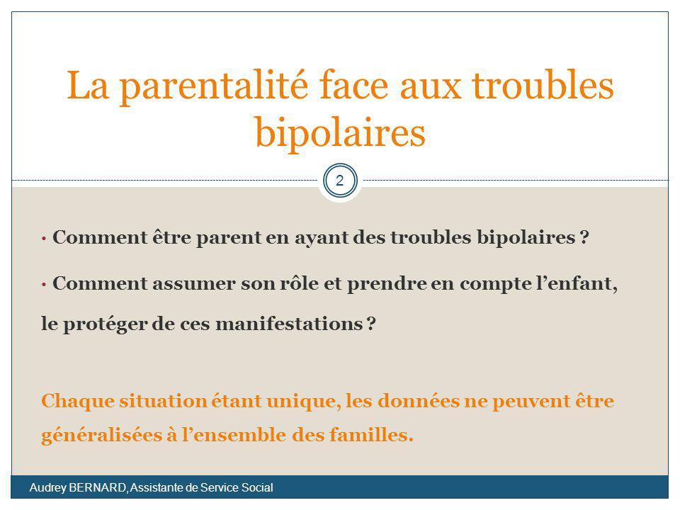 Comment être parent en ayant des troubles bipolaires ? Comment assumer son rôle et prendre en compte lenfant, le protéger de ces manifestations ? Chaq