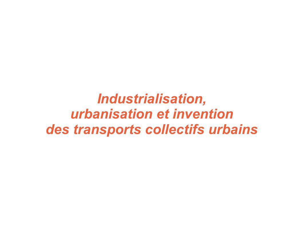Industrialisation, urbanisation et invention des transports collectifs urbains