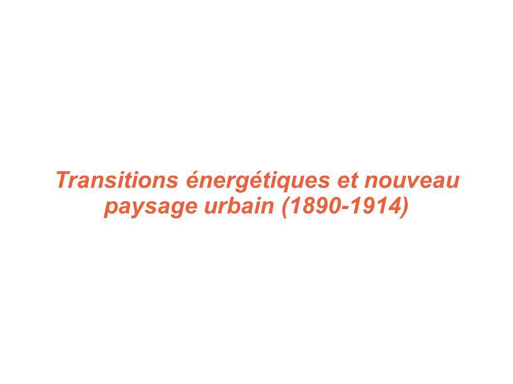Transitions énergétiques et nouveau paysage urbain (1890-1914)