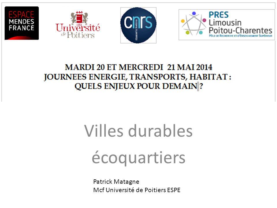 Villes durables écoquartiers Patrick Matagne Mcf Université de Poitiers ESPE