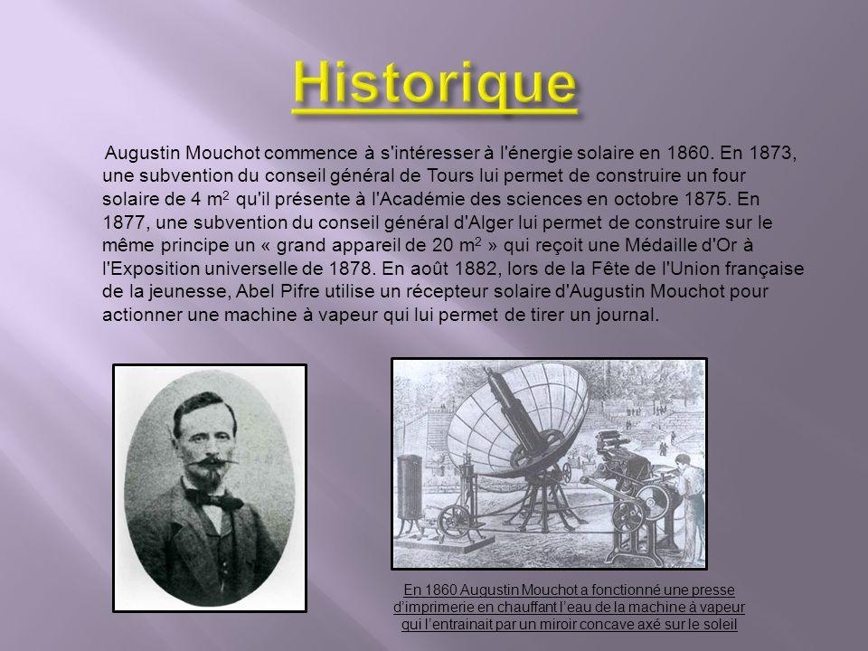 Augustin Mouchot commence à s'intéresser à l'énergie solaire en 1860. En 1873, une subvention du conseil général de Tours lui permet de construire un