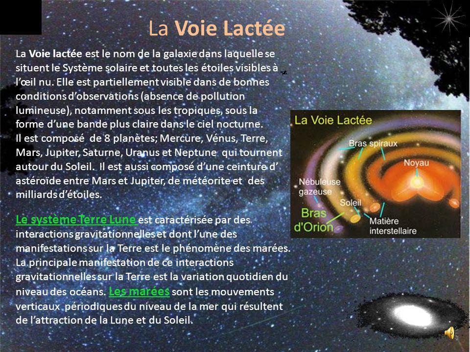 La Voie lactée (appelée La Voie Lactée La Voie lactée est le nom de la galaxie dans laquelle se situent le Système solaire et toutes les étoiles visibles à lœil nu.
