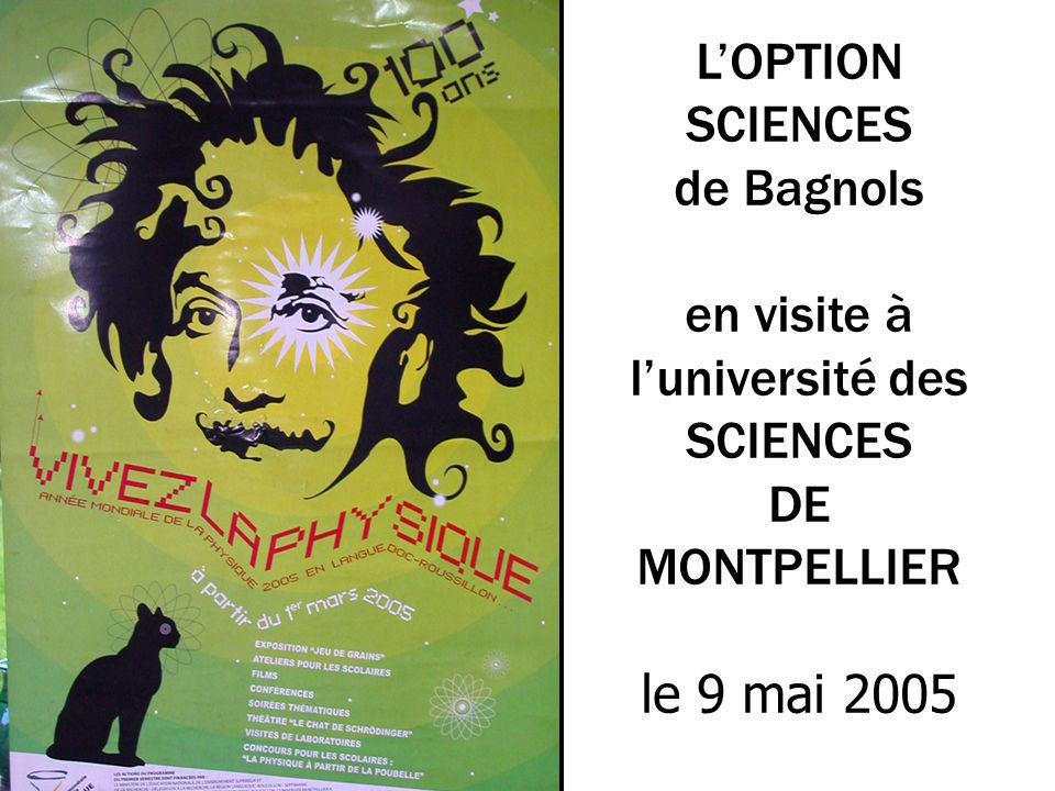 LOPTION SCIENCES de Bagnols en visite à luniversité des SCIENCES DE MONTPELLIER le 9 mai 2005