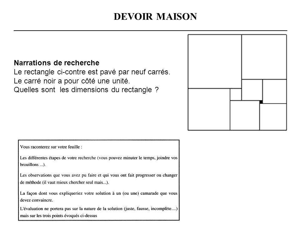 DEVOIR MAISON __________________________________________________________________ Narrations de recherche Le rectangle ci-contre est pavé par neuf carrés.