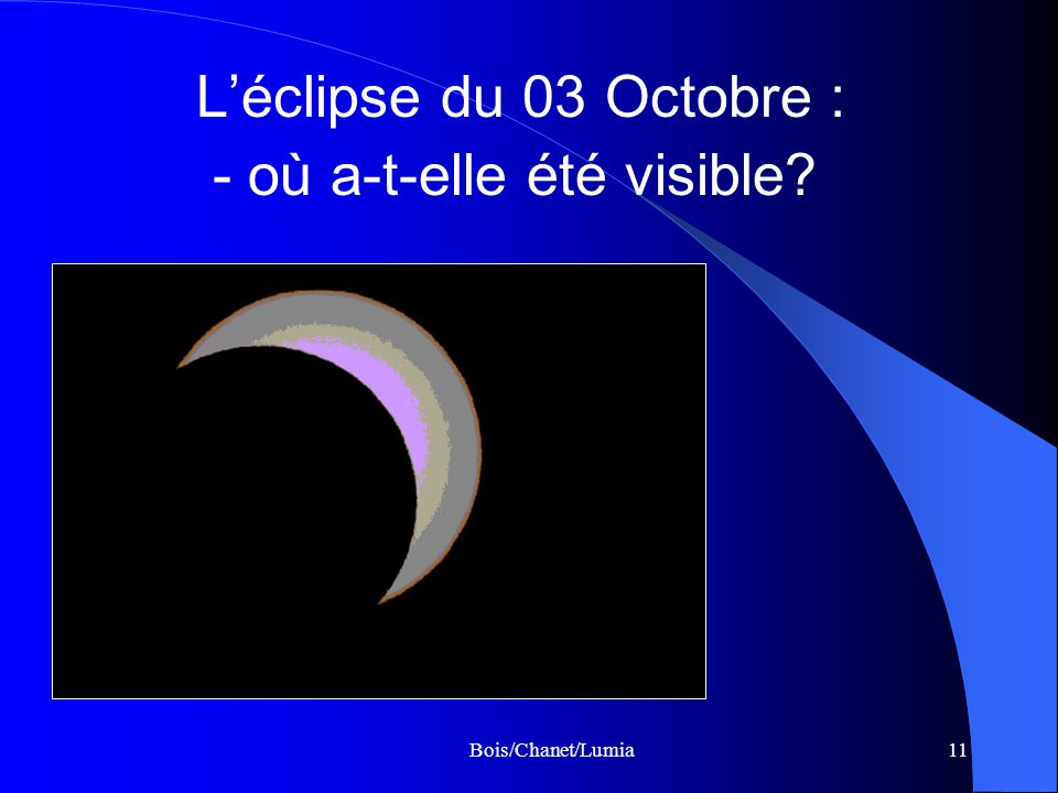 Bois/Chanet/Lumia11 Léclipse du 03 Octobre : - où a-t-elle été visible?
