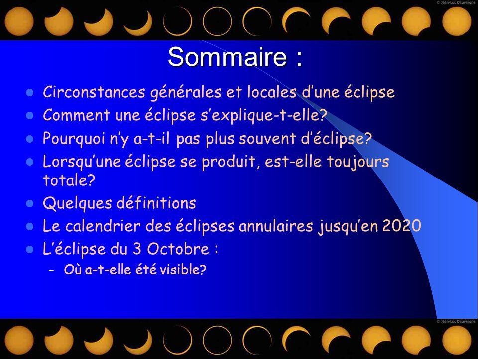 Bois/Chanet/Lumia3 Sommaire : Circonstances générales et locales dune éclipse Comment une éclipse sexplique-t-elle.