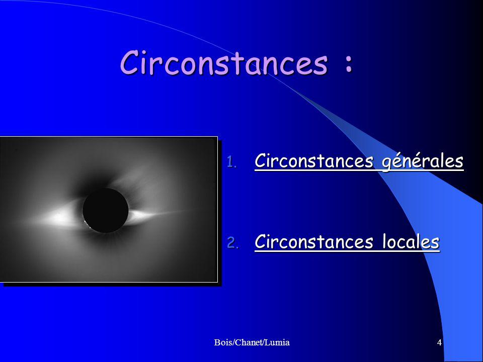 Bois/Chanet/Lumia4 Circonstances : 1. Circonstances générales 2. Circonstances locales