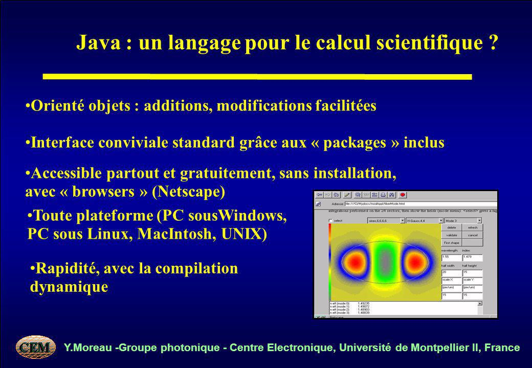 Y.Moreau -Groupe photonique - Centre Electronique, Université de Montpellier II, France Java : un langage pour le calcul scientifique .