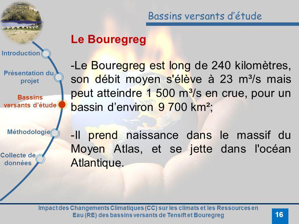 Impact des Changements Climatiques (CC) sur les climats et les Ressources en Eau (RE) des bassins versants de Tensift et Bouregreg 16 Bassins versants
