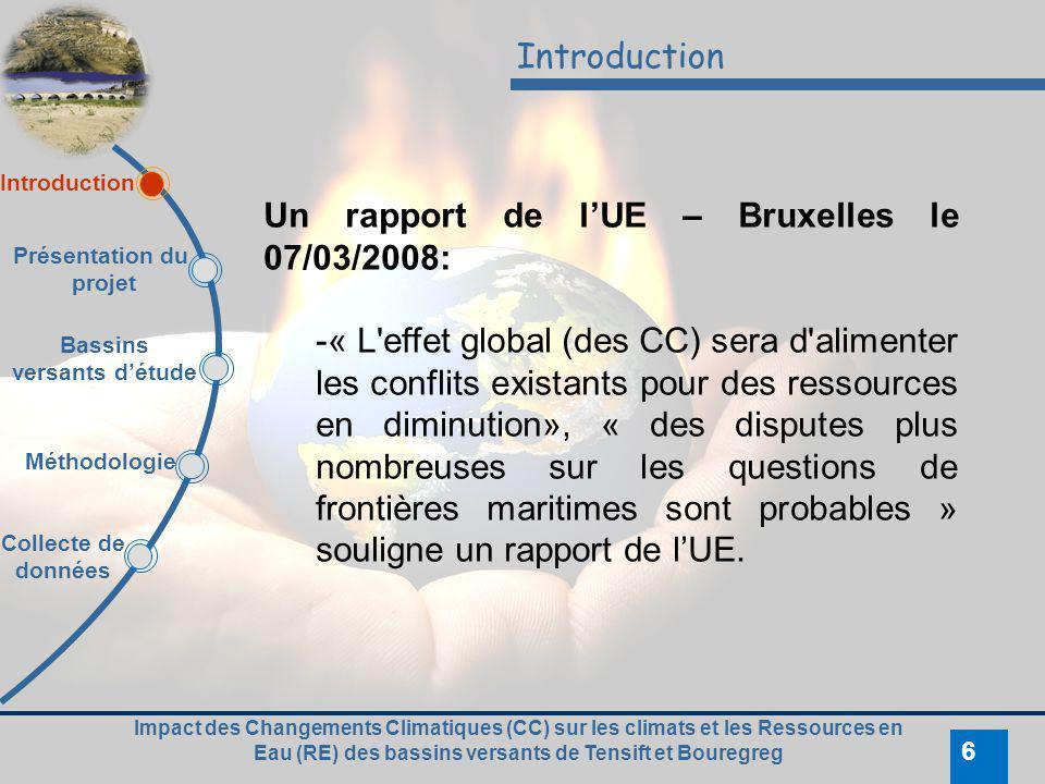 Impact des Changements Climatiques (CC) sur les climats et les Ressources en Eau (RE) des bassins versants de Tensift et Bouregreg 6 Introduction Un r