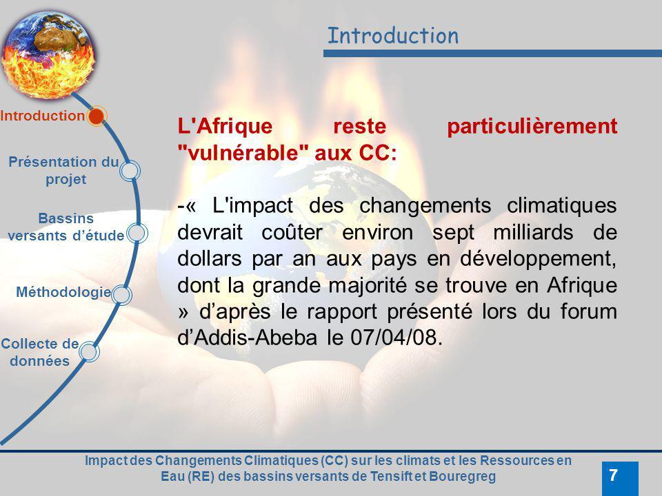 Impact des Changements Climatiques (CC) sur les climats et les Ressources en Eau (RE) des bassins versants de Tensift et Bouregreg 7 Introduction L'Af