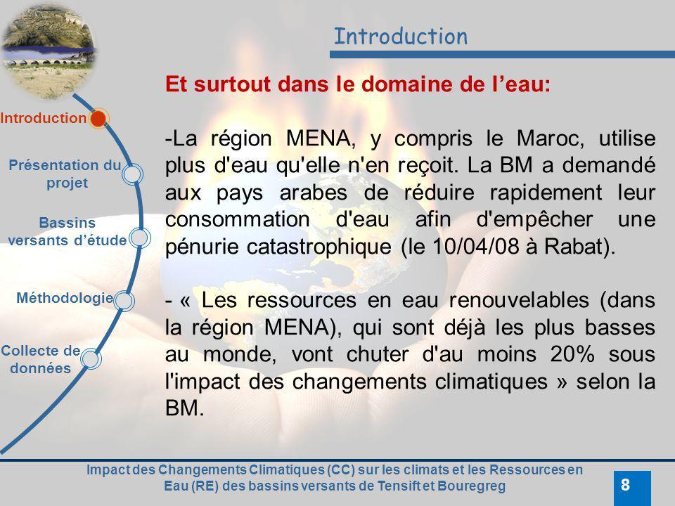 Impact des Changements Climatiques (CC) sur les climats et les Ressources en Eau (RE) des bassins versants de Tensift et Bouregreg 8 Introduction Et s