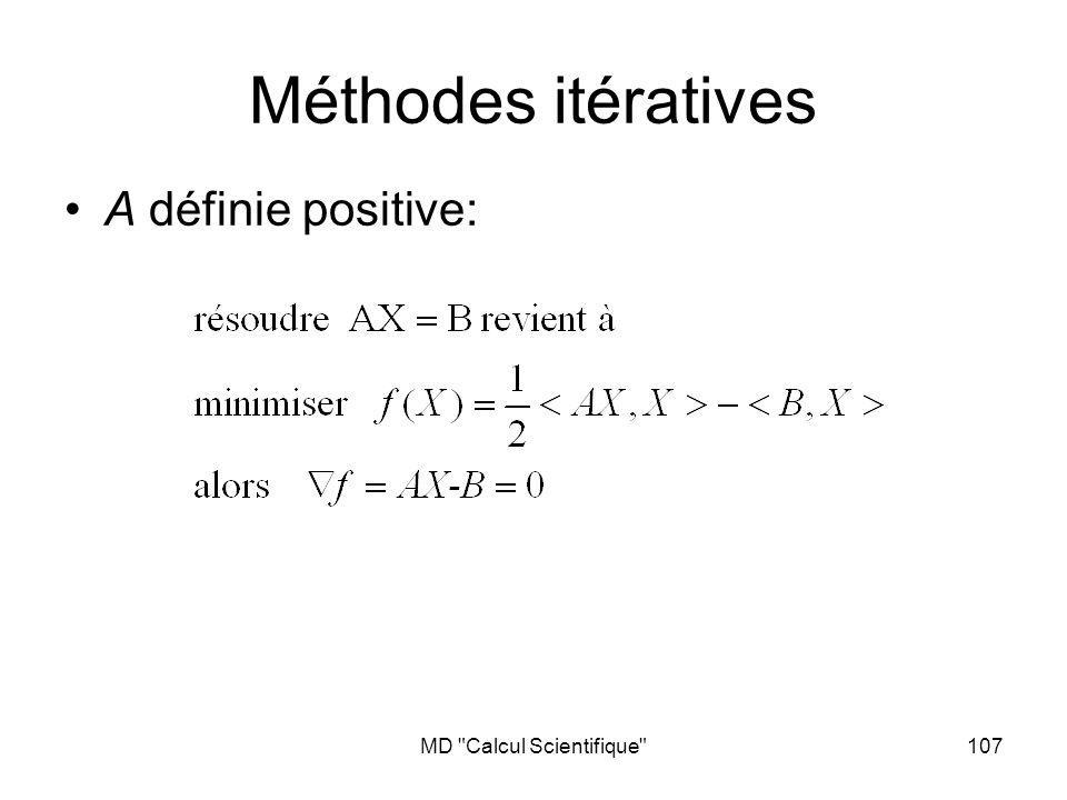 MD Calcul Scientifique 108 Minimisation Plus grande pente: