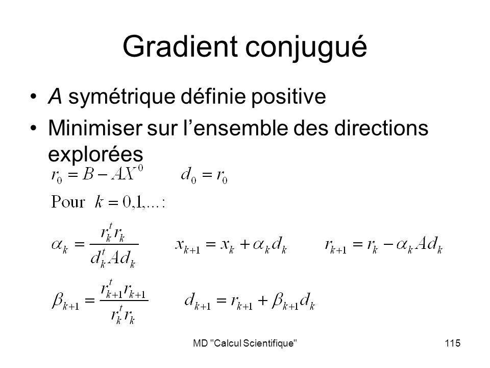 MD Calcul Scientifique 116 Exemple: Gradient conjugué Cest une forme quadratique