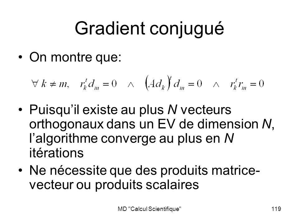 MD Calcul Scientifique 120 Minimisation GC plus efficace lorsque les vp de A sont peu distribuées GC préconditionné: