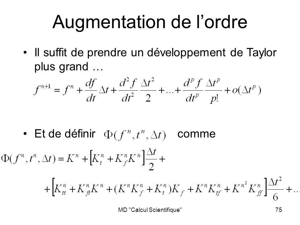 MD Calcul Scientifique 75 Augmentation de lordre Il suffit de prendre un développement de Taylor plus grand … Et de définir comme