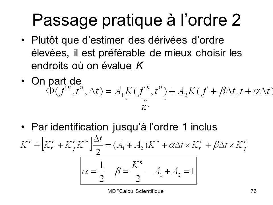 MD Calcul Scientifique 77 Runge-Kutta dordre 2 Schéma à deux « étapes »: