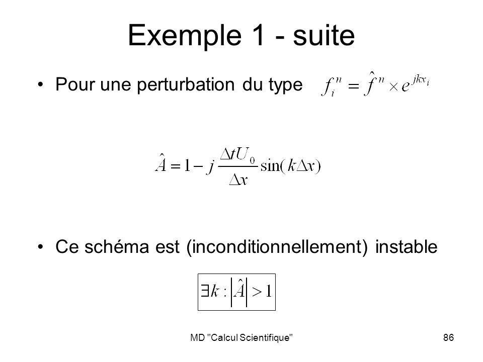 MD Calcul Scientifique 87 Exemple 2 Décentré amont dordre 1 en espace Euler explicite en temps Ce schéma est (conditionnellement) stable