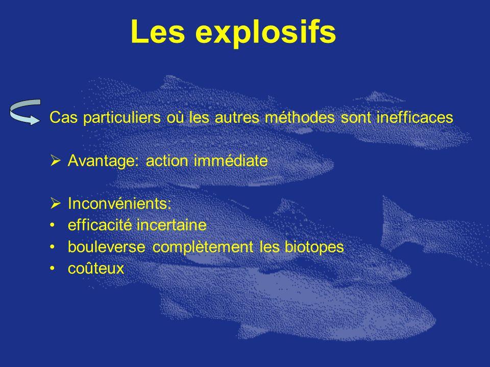 Les explosifs Cas particuliers où les autres méthodes sont inefficaces Avantage: action immédiate Inconvénients: efficacité incertaine bouleverse comp