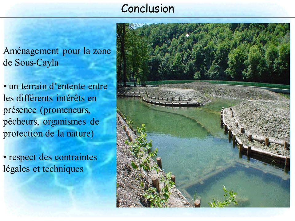 Aménagement pour la zone de Sous-Cayla un terrain dentente entre les différents intérêts en présence (promeneurs, pêcheurs, organismes de protection d