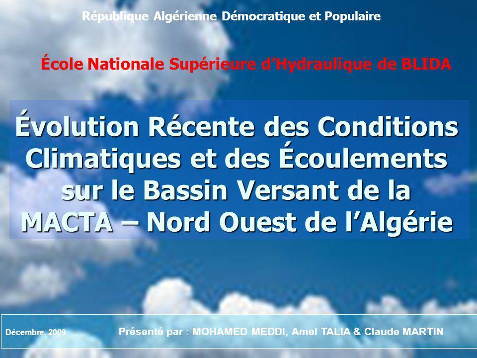 République Algérienne Démocratique et Populaire École Nationale Supérieure dHydraulique de BLIDA Évolution Récente des Conditions Climatiques et des É