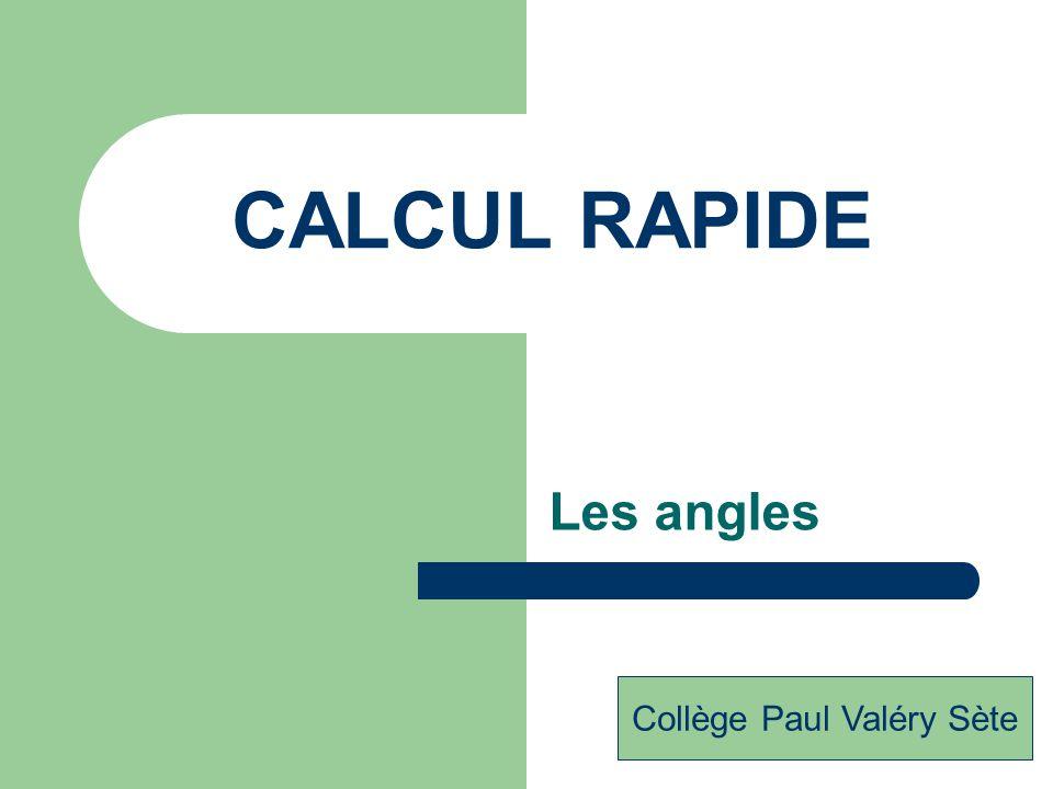 CALCUL RAPIDE Les angles Collège Paul Valéry Sète