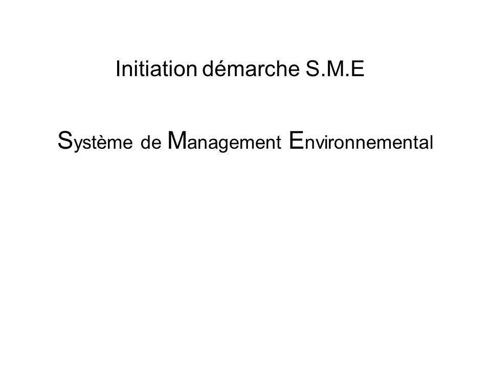 S ystème de M anagement E nvironnemental Initiation démarche S.M.E