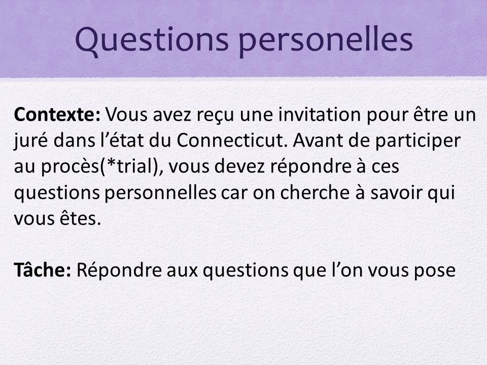Questions personelles Audience: Les membres du comité de sélection des jurés.